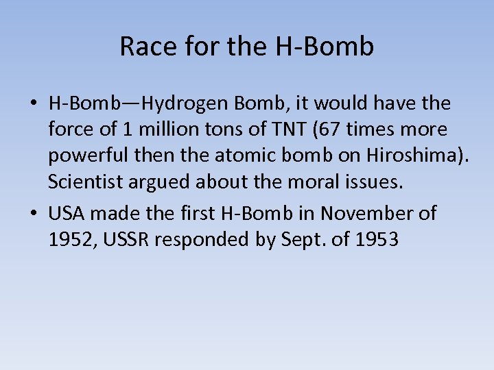 Race for the H-Bomb • H-Bomb—Hydrogen Bomb, it would have the force of 1