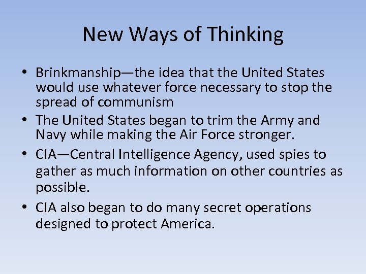 New Ways of Thinking • Brinkmanship—the idea that the United States would use whatever