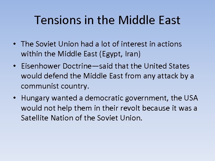Tensions in the Middle East • The Soviet Union had a lot of interest