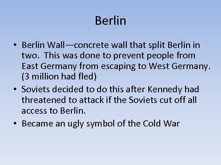 Berlin • Berlin Wall—concrete wall that split Berlin in two. This was done to