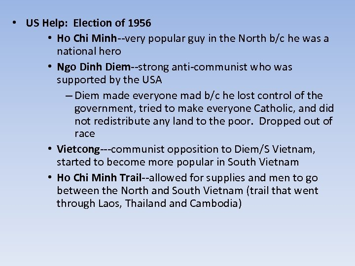 • US Help: Election of 1956 • Ho Chi Minh--very popular guy in
