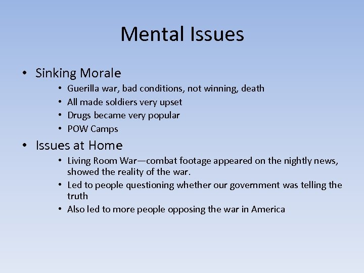 Mental Issues • Sinking Morale • • Guerilla war, bad conditions, not winning, death