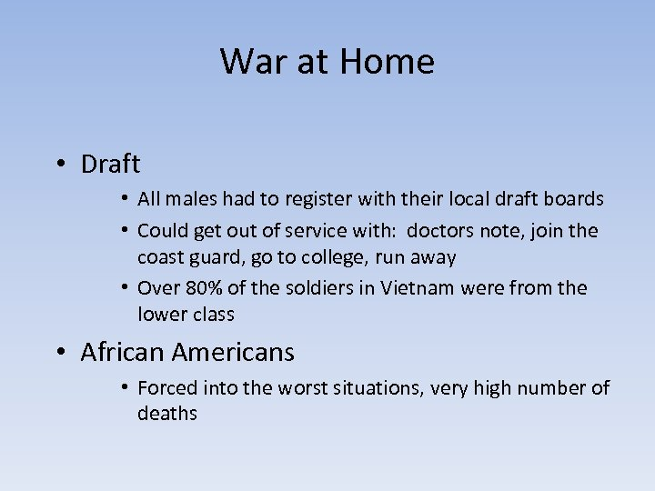 War at Home • Draft • All males had to register with their local