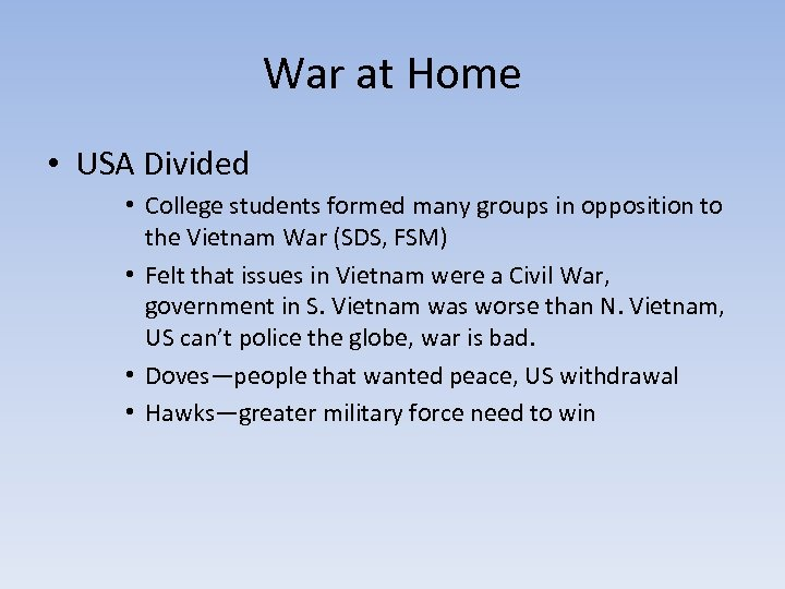 War at Home • USA Divided • College students formed many groups in opposition