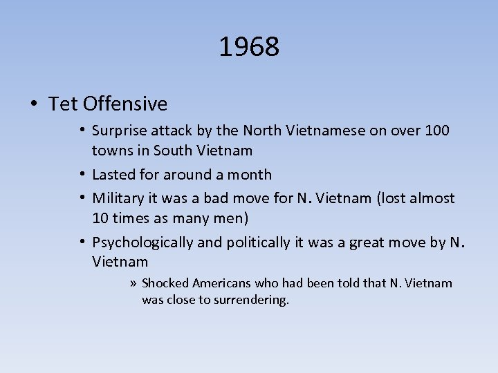 1968 • Tet Offensive • Surprise attack by the North Vietnamese on over 100