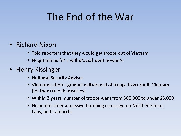 The End of the War • Richard Nixon • Told reporters that they would