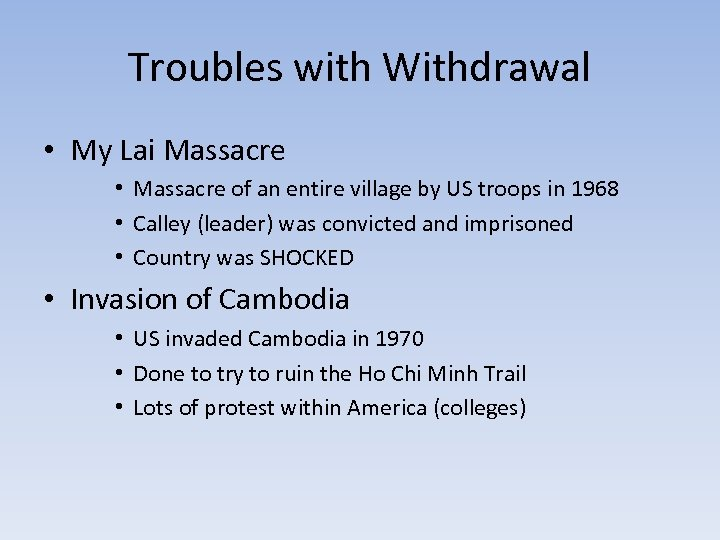 Troubles with Withdrawal • My Lai Massacre • Massacre of an entire village by