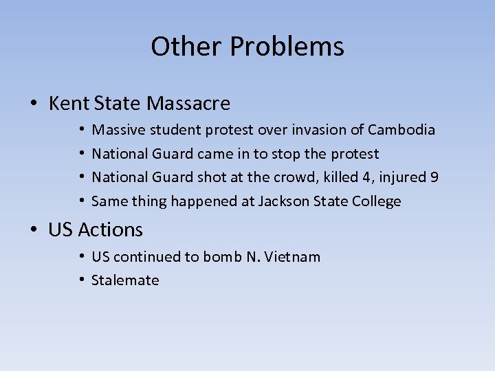 Other Problems • Kent State Massacre • • Massive student protest over invasion of