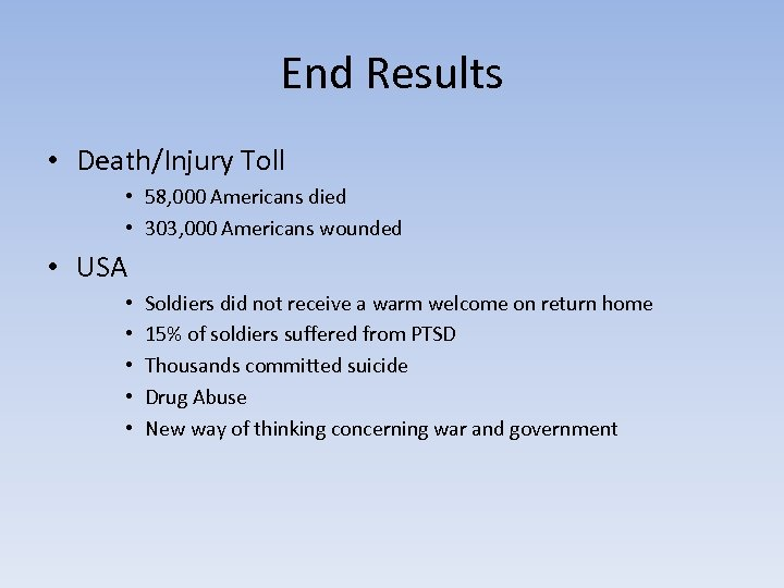 End Results • Death/Injury Toll • 58, 000 Americans died • 303, 000 Americans