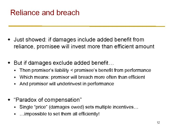 Reliance and breach w Just showed: if damages include added benefit from reliance, promisee