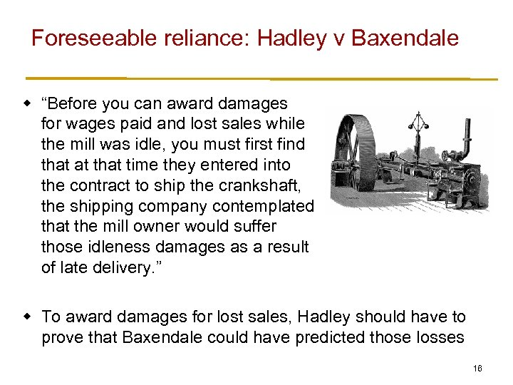 """Foreseeable reliance: Hadley v Baxendale w """"Before you can award damages for wages paid"""