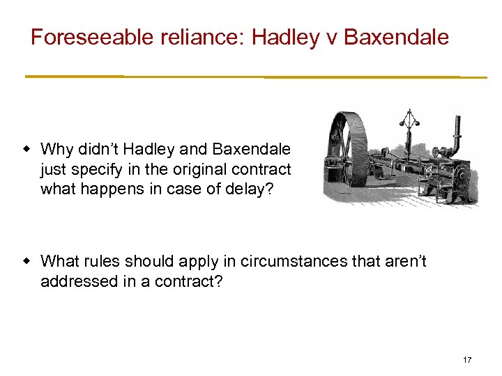 Foreseeable reliance: Hadley v Baxendale w Why didn't Hadley and Baxendale just specify in