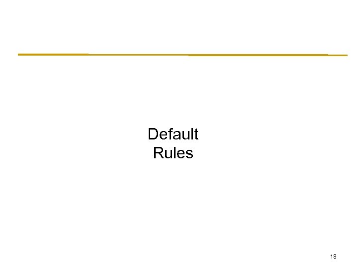 Default Rules 18