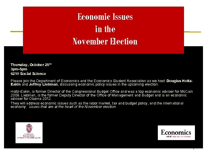 Economic Issues in the November Election Thursday, October 25 th 3 pm-5 pm 6210
