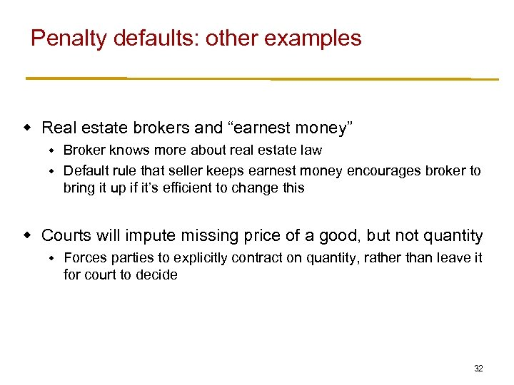 """Penalty defaults: other examples w Real estate brokers and """"earnest money"""" Broker knows more"""