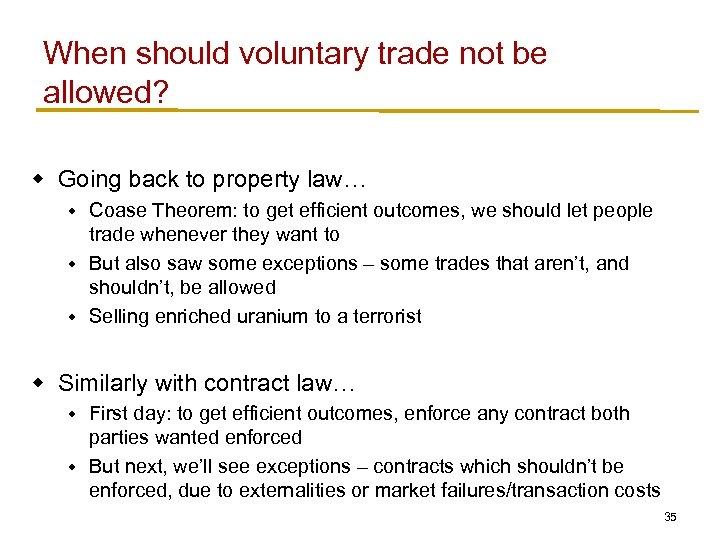 When should voluntary trade not be allowed? w Going back to property law… Coase