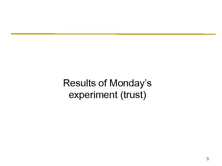 Results of Monday's experiment (trust) 3