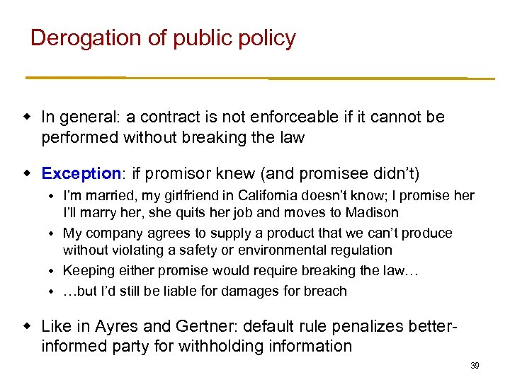 Derogation of public policy w In general: a contract is not enforceable if it