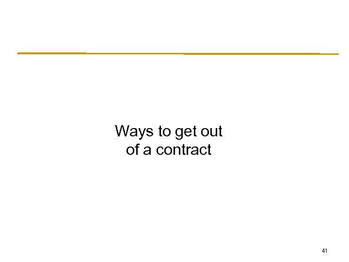 Ways to get out of a contract 41