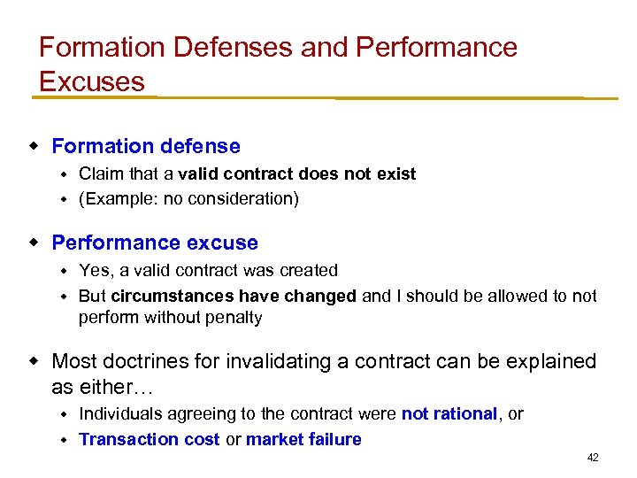 Formation Defenses and Performance Excuses w Formation defense Claim that a valid contract does