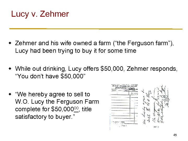 """Lucy v. Zehmer w Zehmer and his wife owned a farm (""""the Ferguson farm""""),"""