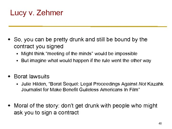 Lucy v. Zehmer w So, you can be pretty drunk and still be bound