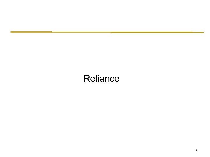 Reliance 7