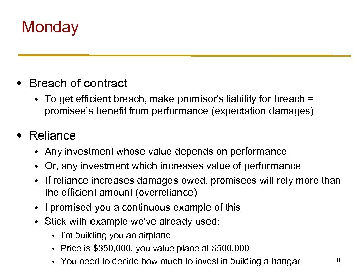 Monday w Breach of contract w To get efficient breach, make promisor's liability for