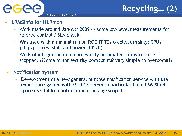 Recycling… (2) Enabling Grids for E-scienc. E • LRMSInfo for HLRmon – Work made