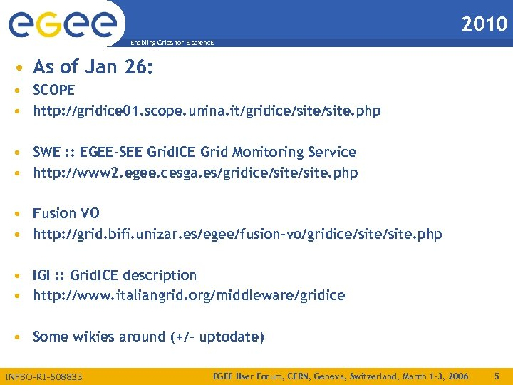 2010 Enabling Grids for E-scienc. E • As of Jan 26: • SCOPE •