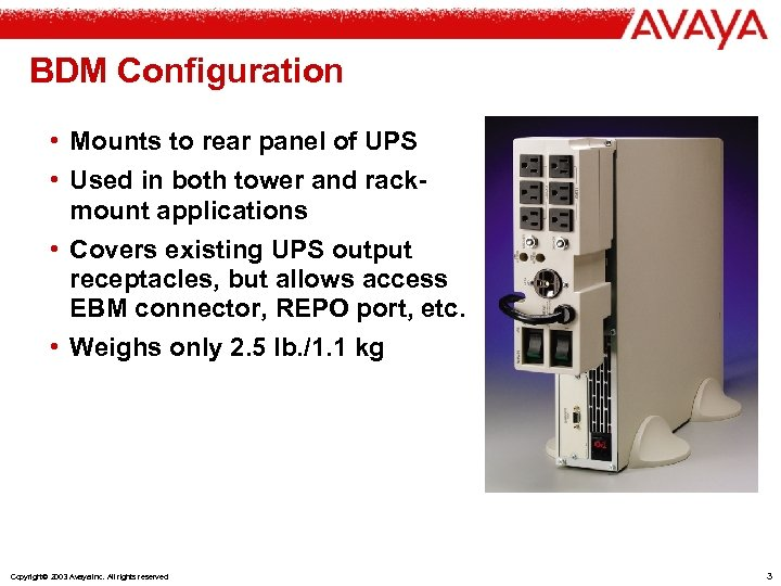 BDM Configuration • Mounts to rear panel of UPS • Used in both tower