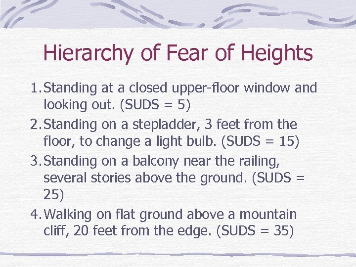 Hierarchy of Fear of Heights 1. Standing at a closed upper-floor window and looking