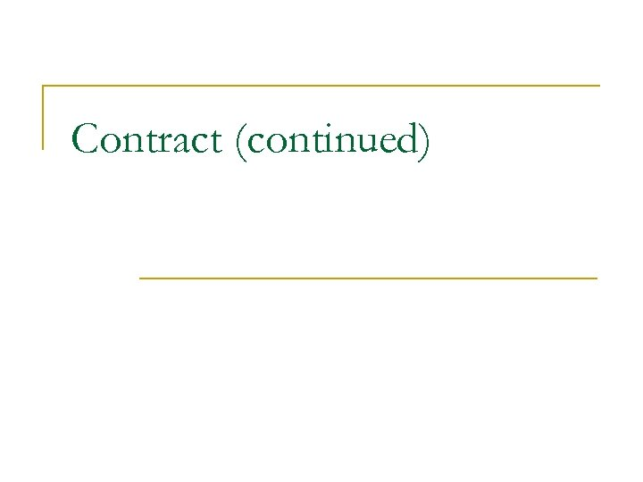 Contract (continued)