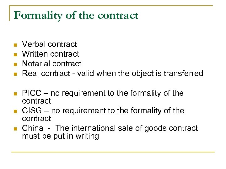 Formality of the contract n n n n Verbal contract Written contract Notarial contract
