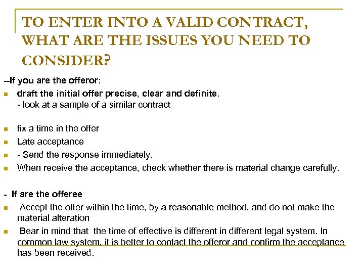 TO ENTER INTO A VALID CONTRACT, WHAT ARE THE ISSUES YOU NEED TO CONSIDER?