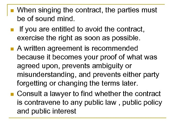 n n When singing the contract, the parties must be of sound mind. If