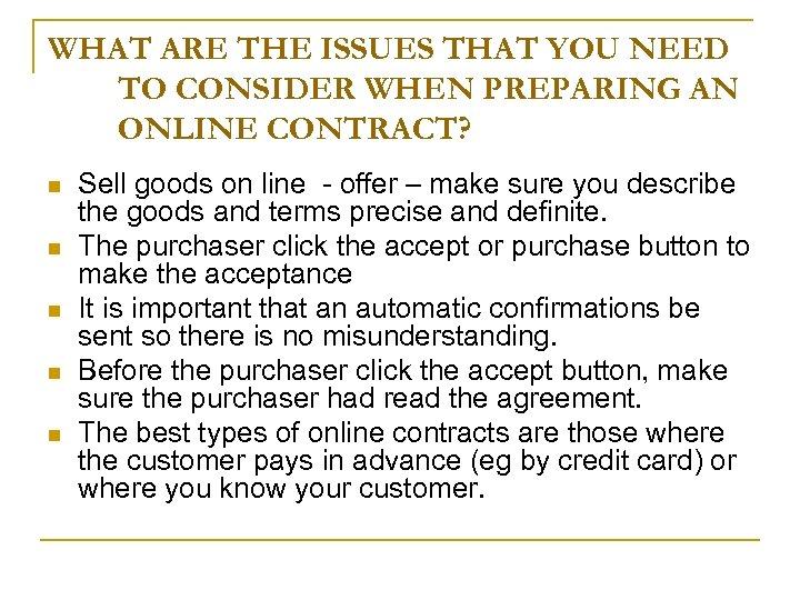 WHAT ARE THE ISSUES THAT YOU NEED TO CONSIDER WHEN PREPARING AN ONLINE CONTRACT?