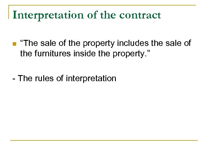 """Interpretation of the contract n """"The sale of the property includes the sale of"""