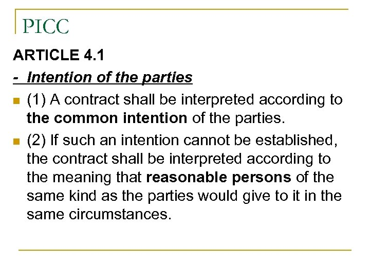 PICC ARTICLE 4. 1 - Intention of the parties n (1) A contract shall