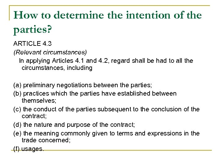 How to determine the intention of the parties? ARTICLE 4. 3 (Relevant circumstances) In