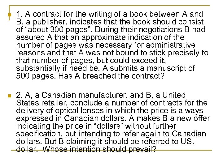n 1. A contract for the writing of a book between A and B,