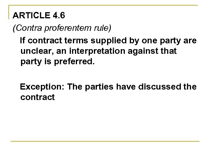ARTICLE 4. 6 (Contra proferentem rule) If contract terms supplied by one party are