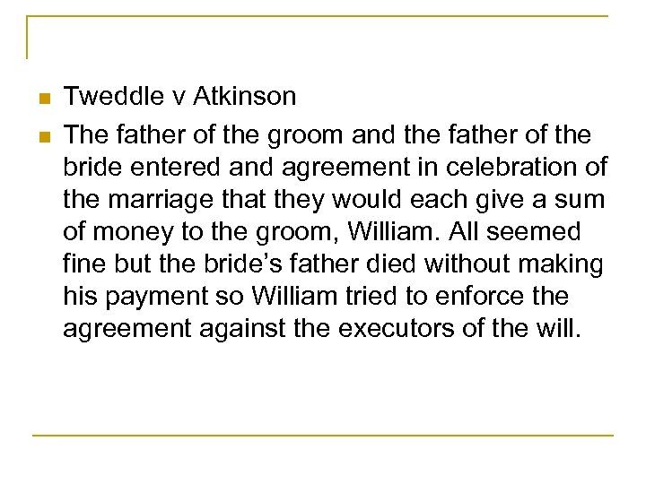 n n Tweddle v Atkinson The father of the groom and the father of
