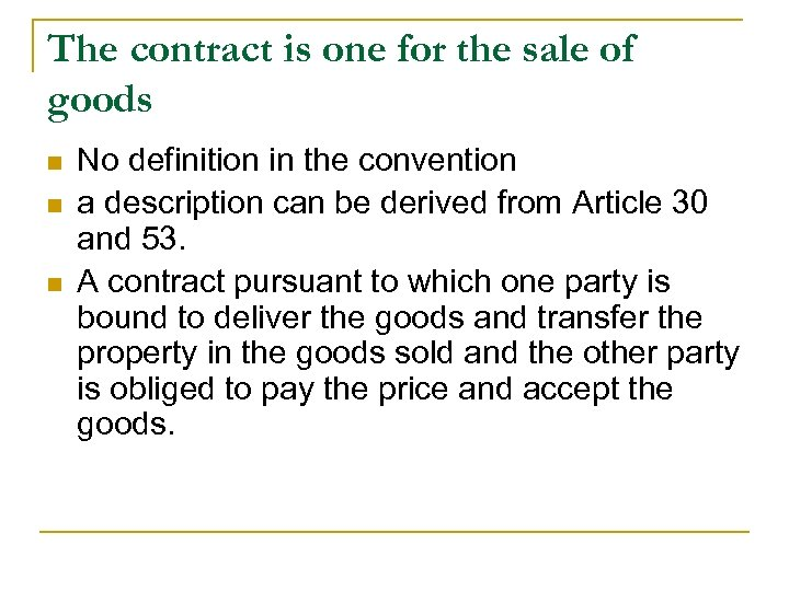 The contract is one for the sale of goods n n n No definition