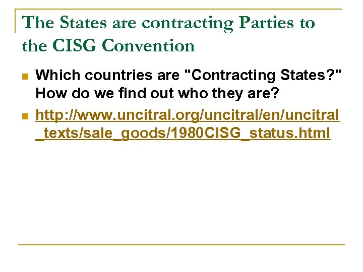 The States are contracting Parties to the CISG Convention n n Which countries are