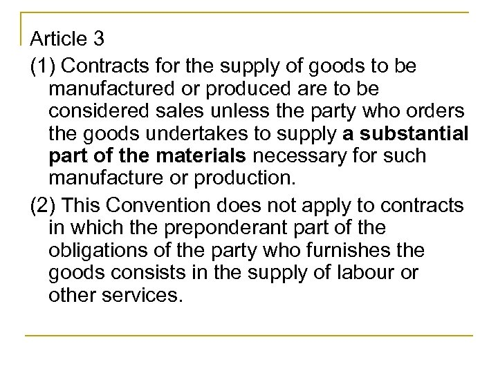 Article 3 (1) Contracts for the supply of goods to be manufactured or produced