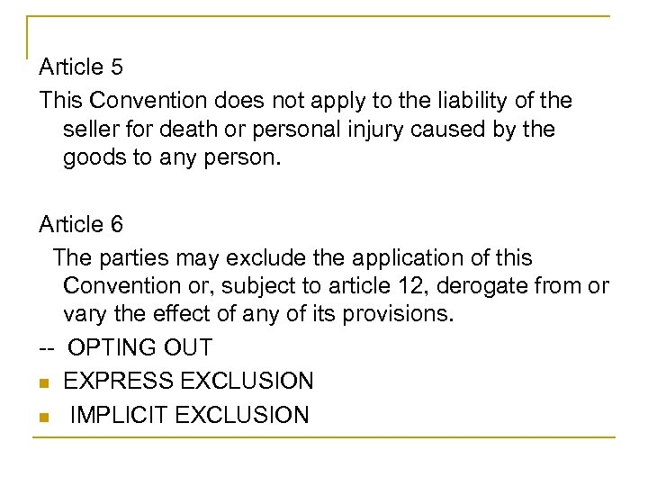Article 5 This Convention does not apply to the liability of the seller for