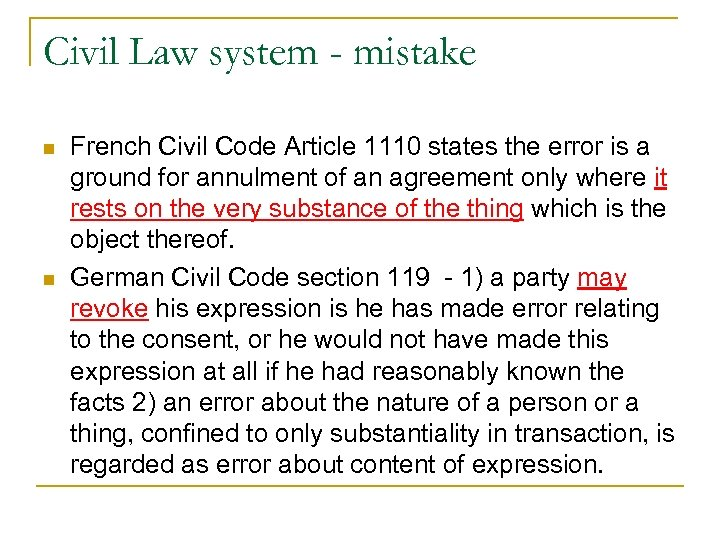 Civil Law system - mistake n n French Civil Code Article 1110 states the