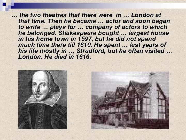 … the two theatres that there were in … London at that time. Then