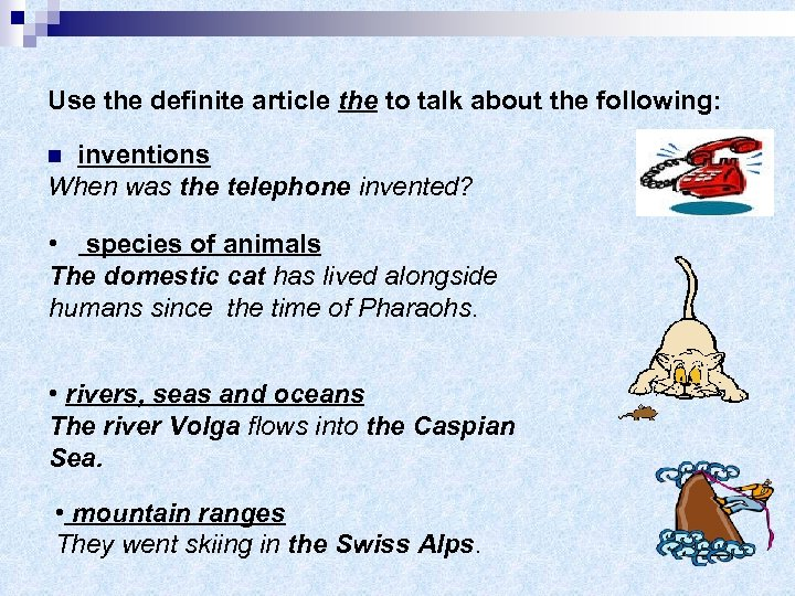 Use the definite article the to talk about the following: inventions When was the